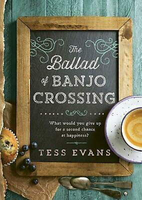 The Ballad of Banjo Crossing by Tess Evans Paperback Book Free Shipping!