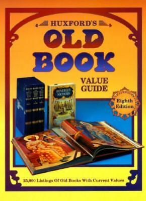 Huxford's Old Book Value Guide by Bob Huxford and Sharon Huxford (1996, Hardcove