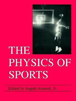 The Physics of Sports by Armenti, Angelo Jr. -Paperback