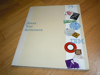 1989 IBM MANUAL - ABOUT YOUR RETIREMENT 155 pages History and Benefits