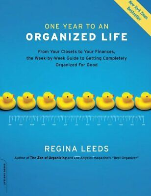 One Year to an Organized Life: From Your Closets t... by Leeds, Regina Paperback