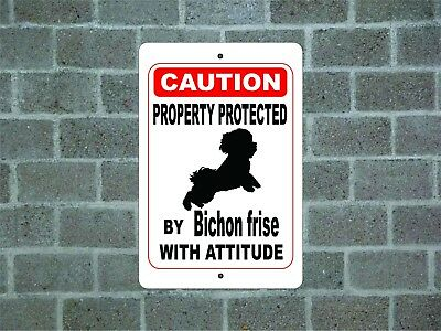 Property protected by Bichon Frise dog with attitude aluminum metal sign A