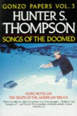 Songs of the Doomed: More Notes on the Death... by Thompson, Hunter S. Paperback