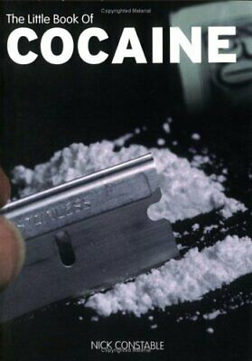 The Little Book of Cocaine (Little Book Of... (Sanctuary P... by Constable, Nick