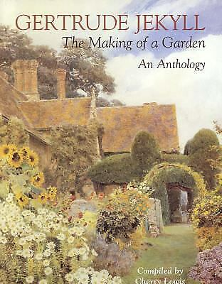Gertrude Jekyll : The Making of a Garden by Gertrude Jekyll; Cherry Lewis