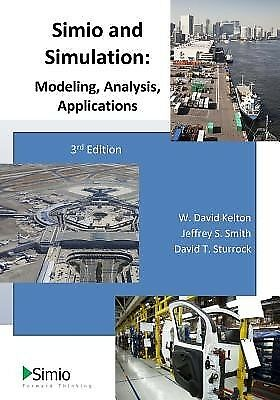 Simio and Simulation: Modeling, Analysis, Applications by Kelton, Dr W. David