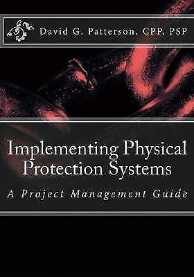 Implementing Physical Protection Systems Project Management Gu by Patterson Cpp