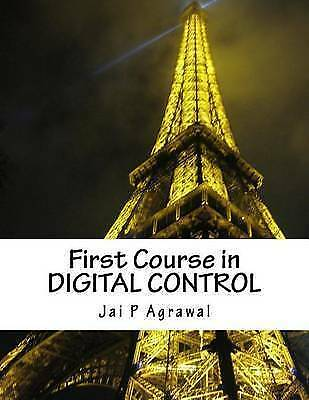 First Course in Digital Control: Using MATLAB/Simulink by Agrawal, Jai P.