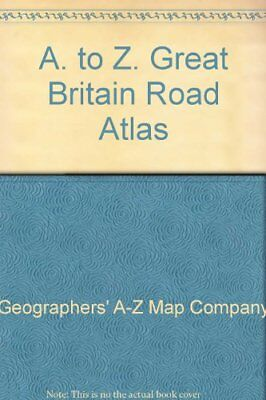 A. to Z. Great Britain Road Atlas by Geographers' A-Z Map Company Hardback Book