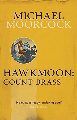 Hawkmoon: Count Brass (Moorcocks Multiverse) by Moorcock, Michael Book The Cheap