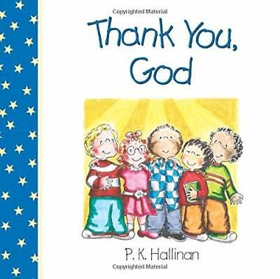 Thank You, God by P. K. Hallinan Board book Book The Cheap Fast Free Post