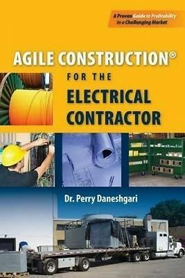 Agile Construction: For the Electrical Contractor by Daneshgari Phd, Dr Perry