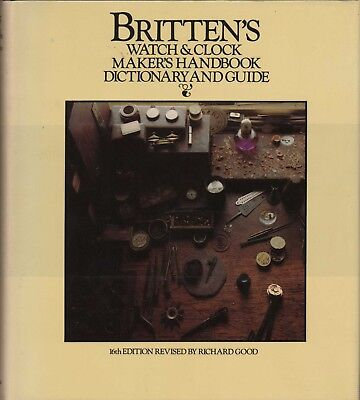 Britten's Watch & Clockmaker's Handbook Dictionary & Guide, 16th Ed 1978 B8.394