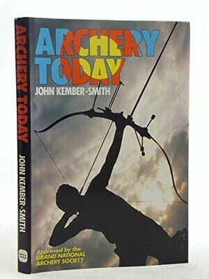 Archery Today by Kember-Smith, John Hardback Book The Cheap Fast Free Post