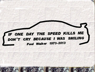 Paul Walker If one day Auto Aufkleber  Car Sticker  Fast and Furious RIP
