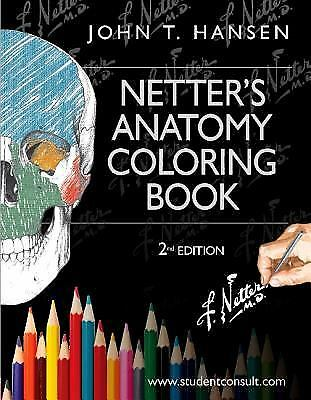 Netter's Anatomy Coloring Book : With Student Consult Access by John T. Hansen
