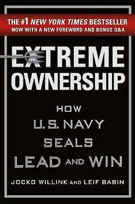 Extreme Ownership: How U.S. Navy Seals Lead and Win by Jocko Willink Hardcover B