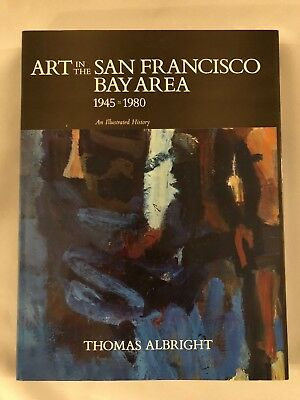 Art in the San Francisco Bay Area, 1945-1980 : An Illustrated History paperback