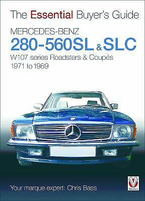 Mercedes-Benz 280-560SL and SLC : W107 Series Roadsters and Coup?s 1971 To 1989