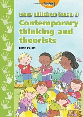 How Children Learn 3: Contemporary Thinking and Theo... by Linda Pound Paperback