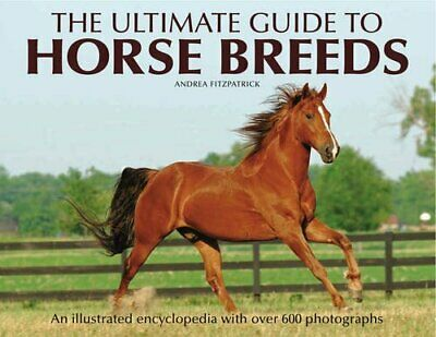 The Ultimate Guide to Horse Breeds by Andrea Fitzpatrick Hardback Book The Cheap