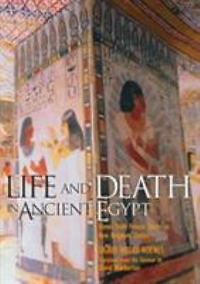 Life and Death in Ancient Egypt : Scenes from Private Tombs in New Kingdom...
