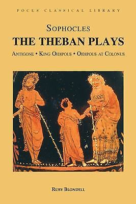 The Theban Plays : Antigone, King Oidipous and Oidipous at Colonus by Sophocles