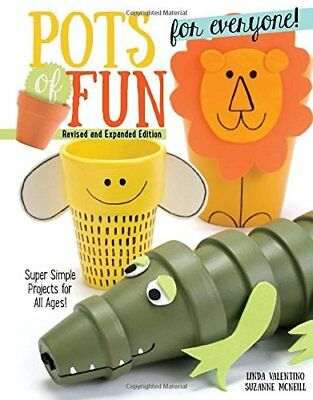 Pots of Fun for Everyone, Revised and Expanded Edition: Super Simple Projects fo