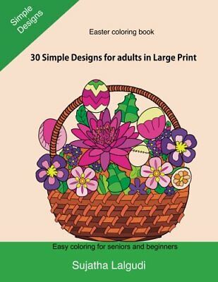 Easter Coloring book: 30 Simple Designs for adults in Large Print: Easy coloring