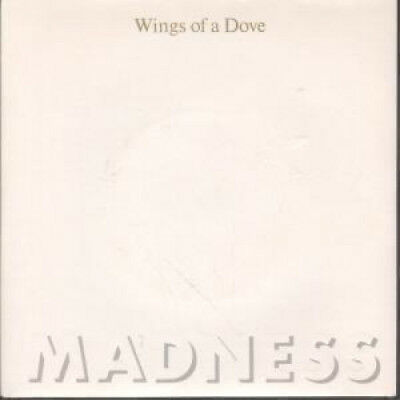 "MADNESS Wings Of A Dove 7"" VINYL UK Stiff White Embossed Dove Sleeve B/W Behind"
