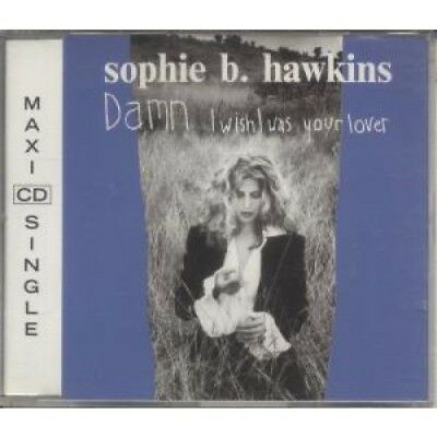SOPHIE B HAWKINS Damn I Wish I Was Your Lover CD Austrian Columbia 3 Track Maxi