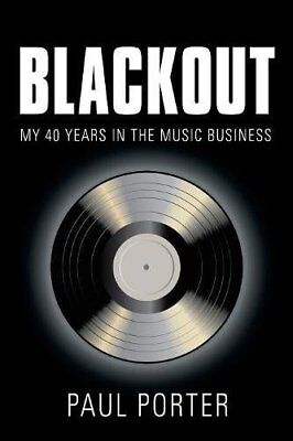 BLACKOUT: My 40 Years in the Music Business, New