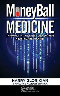 MoneyBall Medicine: Thriving in the New Data-Driven Healthcare Market by Harry G