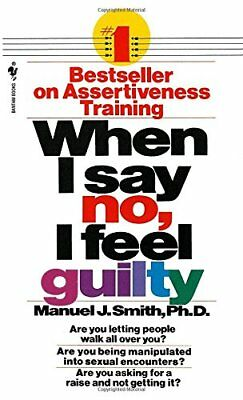 When I Say No, I Feel Guilty: How to Cope, Using... by Manuel J. Smith Paperback