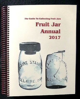 Fruit Jar Annual 2017 Volume 21 By Jerry McCann LAST COPY FOR SALE