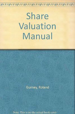 Share Valuation Manual by Gurney, Roland Hardback Book The Cheap Fast Free Post