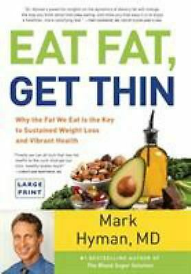 Eat Fat, Get Thin : Why the Fat We Eat Is the Key to Sustained...  (NoDust)