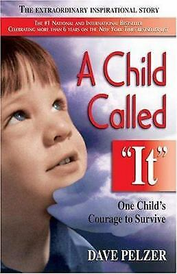 A Child Called It : One Child's Courage to Survive  (ExLib) by Dave Pelzer