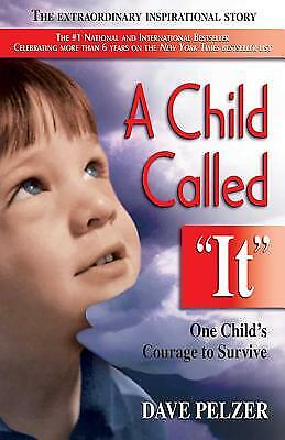 A Child Called It : One Child's Courage to Survive  (NoDust) by Dave Pelzer