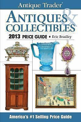 Antique Trader Antiques and Collectibles Price Guide 2013  (ExLib)