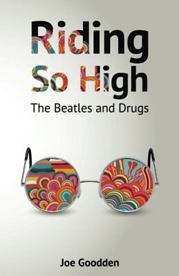 Riding So High: The Beatles and Drugs, New