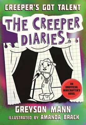 Creeper's Got Talent: The Creeper Diaries, An Unofficial Minecrafter's Novel, Bo