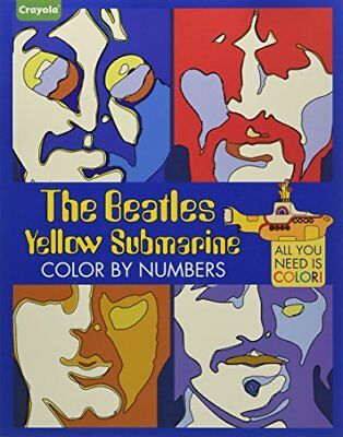 Crayola the Beatles Yellow Submarine Color by Numbers: All You Need Is Color!