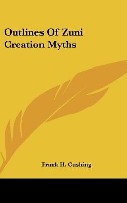 Outlines Of Zuni Creation Myths, New