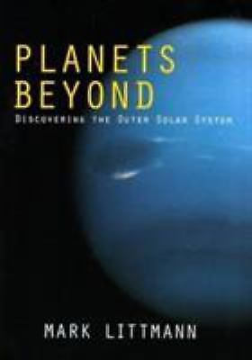 Planets Beyond : Discovering the Outer Solar System  (ExLib) by Mark Littmann