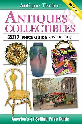Antique Trader Antiques and Collectibles Price Guide 2017  (ExLib)