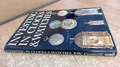 Investing in Clocks and Watches (New Currency) by Cumhaill, P.W. Hardback Book