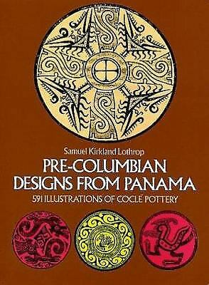Pre-Columbian Designs from Panama : 591 Illustrations of Cocle Pottery  (ExLib)