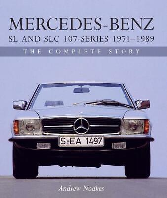 Mercedes-Benz SL and SLC 107-Series 1971-1989: The Complete Story by Andrew Noak