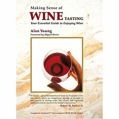 Making Sense of Wine Tasting: Your Essential Guide to E - Paperback NEW Young Al